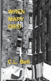 When Mary Died by C. L. Bell image