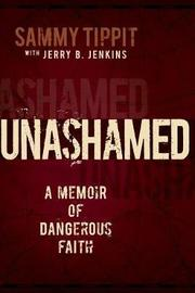 Unashamed by Sammy Tippit