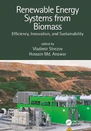 Renewable Energy Systems from Biomass by Vladimir Strezov