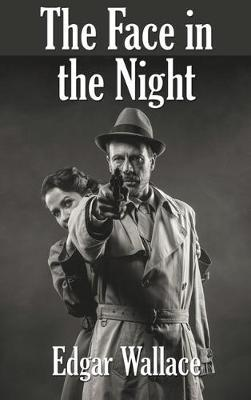 The Face in the Night by Edgar Wallace