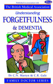 Forgetfulness and Dementia by Christopher N. Martyn image