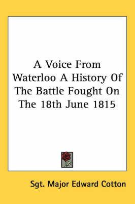 Voice from Waterloo a History of the Battle Fought on the 18th June 1815 image