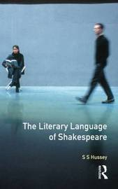 The Literary Language of Shakespeare by S.S. Hussey image