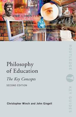 Philosophy of Education: The Key Concepts by John Gingell image