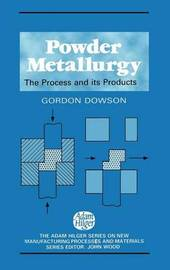 Powder Metallurgy by A.G. Dowson