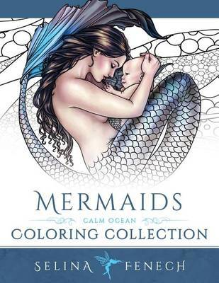 Mermaids - Calm Ocean Coloring Collection by Selina Fenech