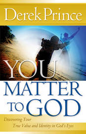 You Matter to God by Derek Prince image