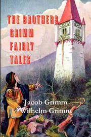 The Brothers Grimm Fairy Tales by Jacob Grimm