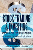 Stock Trading & Investing Made Easy For Beginners by Dr. Aderemi Banjoko