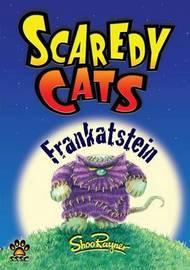 Frankatstein - Scaredy Cats by Shoo Rayner