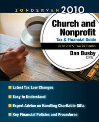 Zondervan Church and Nonprofit Tax and Financial Guide: For 2009 Tax Returns: 2010 by Dan Busby image