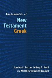 Fundamentals of New Testament Greek by S Porter