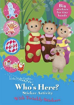 In the Night Garden: Who's Here? Twinkly Stickers by BBC Books