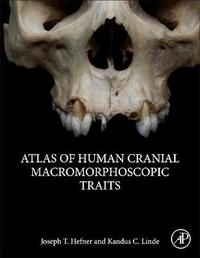 Atlas of Human Cranial Macromorphoscopic Traits by Joseph T. Hefner