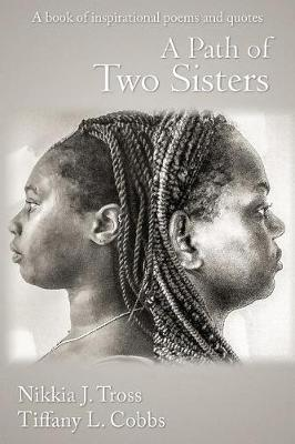 A Path Of Two sisters by Tiffany Latisha Cobbs
