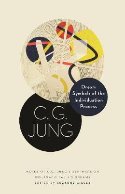 Dream Symbols of the Individuation Process by C.G. Jung