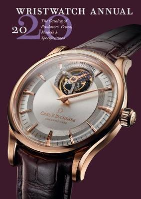 Wristwatch Annual 2020: The Catalog of Producers, Prices, Models and Specifications