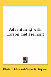 Adventuring with Carson and Fremont by Edwin L. Sabin image