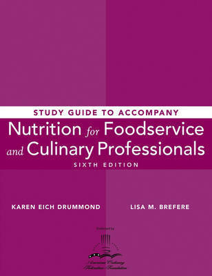 Nutrition for Foodservice and Culinary Professionals: Study Guide by Karen Eich Drummond