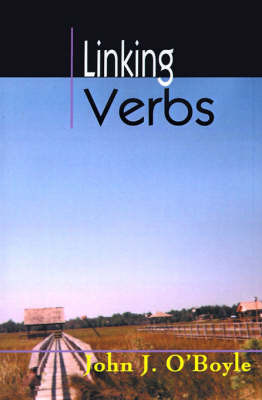 Linking Verbs by John J. O'Boyle