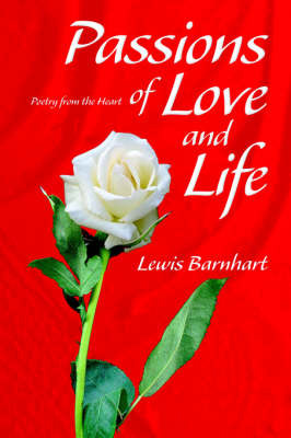 Passions of Love and Life by Lewis Barnhart