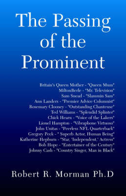 The Passing of the Prominent by Robert Morman, PhD