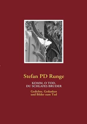 Komm, O Tod, Du Schlafes Bruder by Stefan Pd Runge
