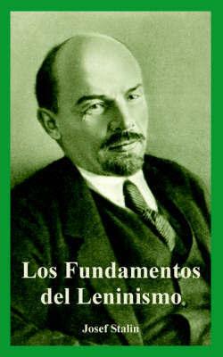 Los Fundamentos del Leninismo by Josef Stalin