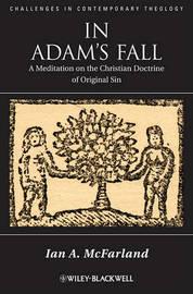 In Adam's Fall by Ian A. Mcfarland