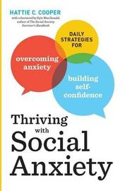 Thriving with Social Anxiety by Hattie C Cooper