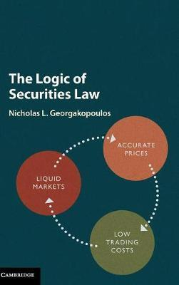 The Logic of Securities Law by Nicholas L. Georgakopoulos
