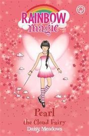 Pearl: The Cloud Fairy (Rainbow Magic #10 - Weather Fairies series) by Daisy Meadows