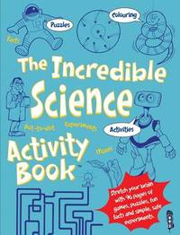 The Incredible Science Activity Book by Jen Green