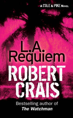 L. A. Requiem by Robert Crais