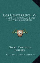 Das Geisterreich V2: In Glauben, Vorstellung, Sage Und Wirklichkeit (1867) by Georg Friedrich Daumer