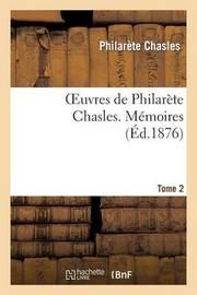 Oeuvres de Philarete Chasles. Memoires. T. 2 by Philarete Chasles