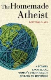 The Homemade Atheist by Betty Brogaard image