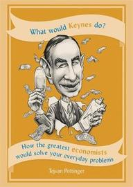 What Would Keynes Do? by Tejvan Pettinger