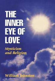 The Inner Eye of Love by William Johnston