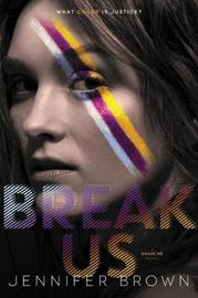 Break Us by Jennifer Brown