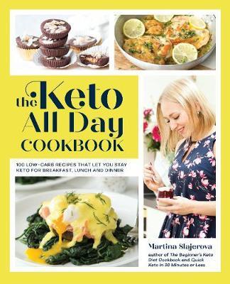 The Keto All Day Cookbook by Martina Slajerova image
