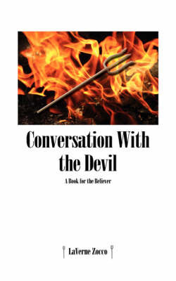 Conversation with the Devil: A Book for the Believer by LaVerne Zocco image