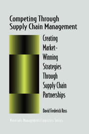 Competing Through Supply Chain Management by David F. Ross