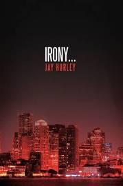 Irony... by Jay Hurley image
