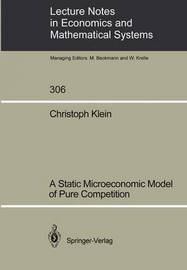 A Static Microeconomic Model of Pure Competition by Christoph Klein
