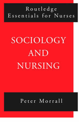 Sociology and Nursing by Peter Morrall