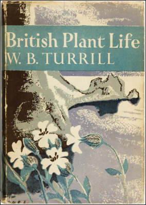 British Plant Life by William Bertram Turrill