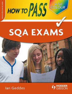 How to Pass SQA Exams by Ian Geddes