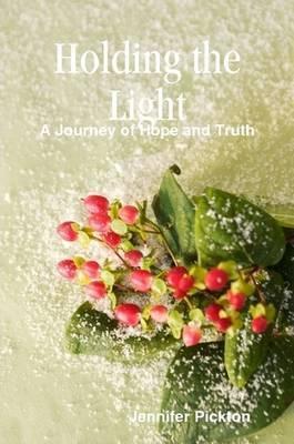 Holding the Light by Jennifer Pickton
