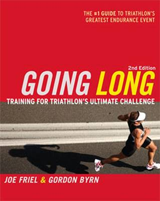 Going Long: Training for Ironman-distance Triathlons by Joe Friel image